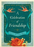 A Celebration of Friendship: A Keepsake Devotional Featuring the Inspirational Poetry of Helen Steiner Rice (Paperback)