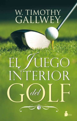 El juego interior del golf / The Inner Game of Golf (Paperback)