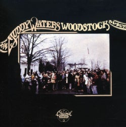 Muddy Waters - Muddy Waters Woodstock Album