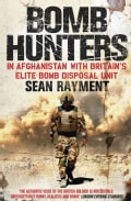 Bomb Hunters: In Afghanistan With Britain's Elite Bomb Disposal Unit (Paperback)