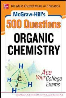 McGraw-Hill's 500 Organic Chemistry Questions: Ace Your College Exams (Paperback)