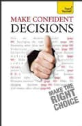 Teach Yourself Make Confident Decisions (Paperback)
