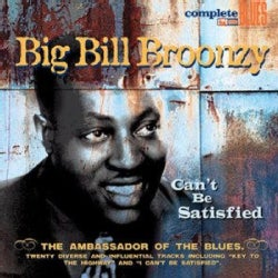 Big Bill Broonzy - Can't Be Satisfied