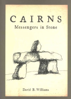 Cairns: Messengers in Stone (Paperback)