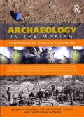Archaeology in the Making: Conversations Through a Discipline (Hardcover)