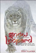Snow Leopard: Stories from the Roof of the World (Hardcover)
