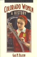 Colorado Women: A History (Hardcover)