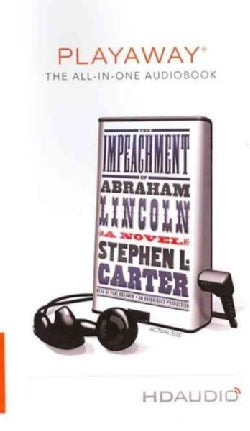 The Impeachment of Abraham Lincoln: Library Edition (Pre-recorded digital audio player)
