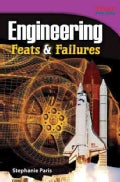 Engineering: Feats & Failures (Paperback)