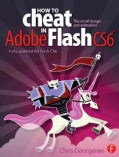 How to Cheat in Adobe Flash CS6: The art of design and animation (Paperback)