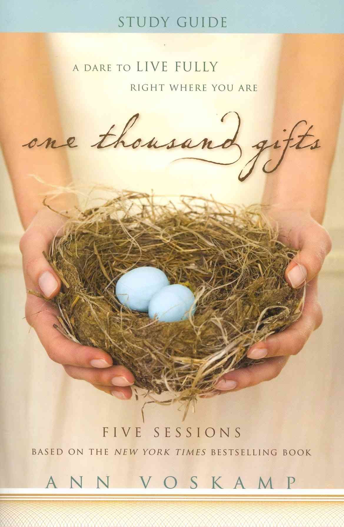 One Thousand Gifts: A Dare to Live Fully Right Where You Are: Five Sessions
