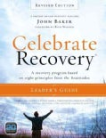 Celebrate Recovery Leader's Guide: A Recovery Program Based on Eight Principles from the Beatitudes (Paperback)