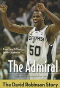 The Admiral: The David Robinson Story (Paperback)