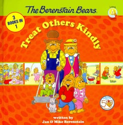 The Berenstain Bears Treat Others Kindly: 3 Books in 1: Show Some Respect / Forgiving Tree / Gossip Gang (Hardcover)