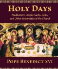 Holy Days: Meditations on the Feasts, Fasts, and Other Solemnities of the Church (Paperback)