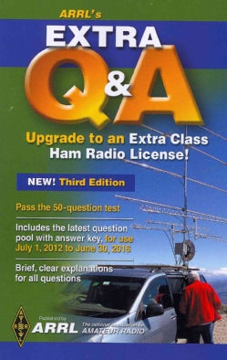 ARRL's Extra Class Q & A: All You Need to Pass Your Extra Class Exam! (Paperback)