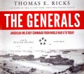 The Generals: American Military Command from World War II to Today: Library Edition (CD-Audio)