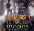 Into the Woods: Tales from the Hollows and Beyond: Library Edition (CD-Audio)