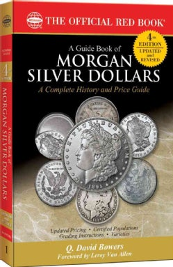 A Guide Book of Morgan Silver Dollars: Complete Source for History, Grading, and Prices (Paperback)