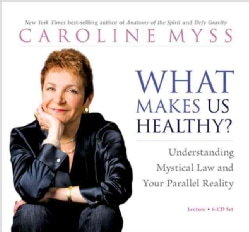 What Makes Us Healthy?: Understanding Mystical Law and Your Parallel Reality (CD-Audio)