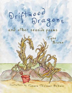 Driftwood Dragons: And Other Seaside Poems (Paperback)