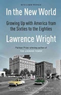 In the New World: Growing Up With America from the Sixties to the Eighties (Paperback)