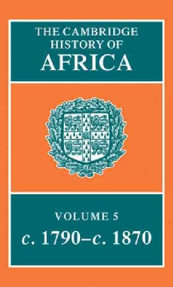 Cambridge History of Africa: From Ca. 1790 to Ca. 1870 (Hardcover)