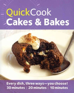 Quick Cook Cakes and Bakes: Every Dish, Three Ways-you Choose! 30 Minutes, 20 Minutes, 10 Minutes (Paperback)