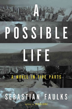 A Possible Life: A Novel in Five Parts (Hardcover)