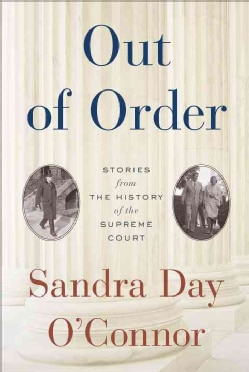 Out of Order: Stories from the History of the Supreme Court (Hardcover)