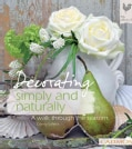 Decorating Simply and Naturally: A Walk Through the Seasons (Hardcover)