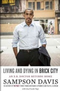 Living and Dying in Brick City: An E.R. Doctor Returns Home (Hardcover)