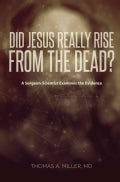 Did Jesus Really Rise From The Dead?: A Surgeon-Scientist Examines the Evidence (Paperback)
