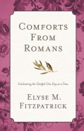 Comforts from Romans: Celebrating the Gospel One Day at a Time (Paperback)