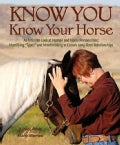 "Know You, Know Your Horse: An Intimate Look at Human and Horse Personalities: Identifying ""Types"" and Matchmaking... (Paperback)"