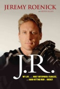 J.R.: My Life As the Most Outspoken, Fearless, and Hard-Hitting Man in Hockey (Hardcover)