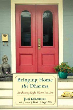 Bringing Home the Dharma: Awakening Right Where You Are (Paperback)