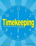 Timekeeping: Explore the History and Science of Telling Time With 15 Projects (Paperback)