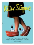 Killer Slippers: And How to Make Them (Paperback)