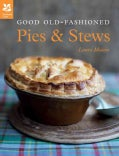 Good Old-Fashioned Pies & Stews (Hardcover)