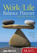 The Work/Life Balance Planner: Resetting Your Goals (Paperback)