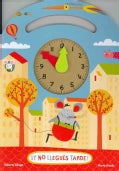Y no llegues tarde! / And Don't Be Late! (Board book)