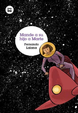 Mande a su hijo a Marte / Send Your Child to Mars (Paperback)