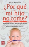 Por que mi hijo no come? / Why Won't My Child Eat?: El bebe de 0 a 3 anos / Babies Up to Age 3 (Paperback)