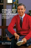 Fables and the Art of Leadership: Applying the Wisdom of Mister Rogers to the Workplace (Hardcover)