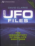 The UFO Files: The Inside Story of Real-Life Sightings (Paperback)