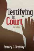 Testifying in Court: Guidelines and Maxims for the Expert Witness (Paperback)