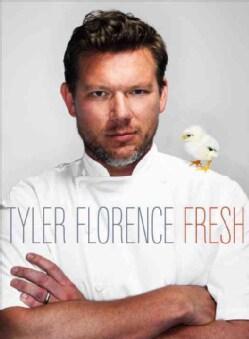 Tyler Florence Fresh (Hardcover)