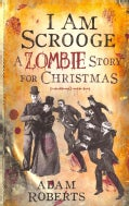 I Am Scrooge: A Zombie Story for Christmas (Paperback)
