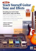 Alfred's Teach Yourself Guitar Tone and Effects: Everything You Need to Know About Guitars, Amps, and Effects